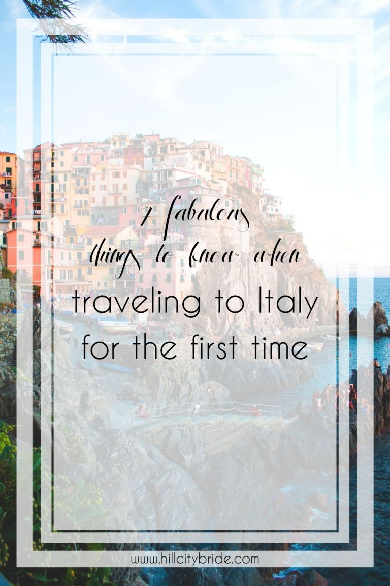 Fabulous Things to Know When Traveling to Italy for the First Time