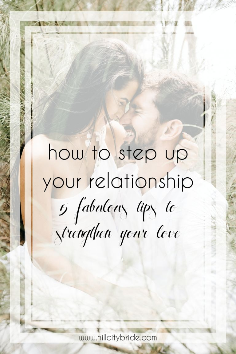 5 Fabulous Tips on How to Step Up Your Relationship in a New Year