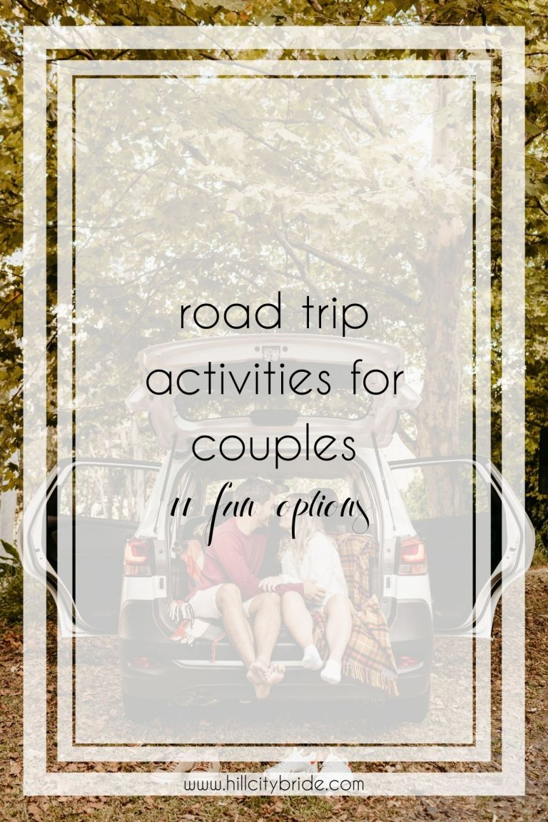11 of the Most Fun Road Trip Activities for Couples