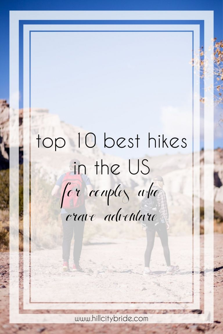 Top 10 Best Hikes in the US for Couples Who Crave Adventure