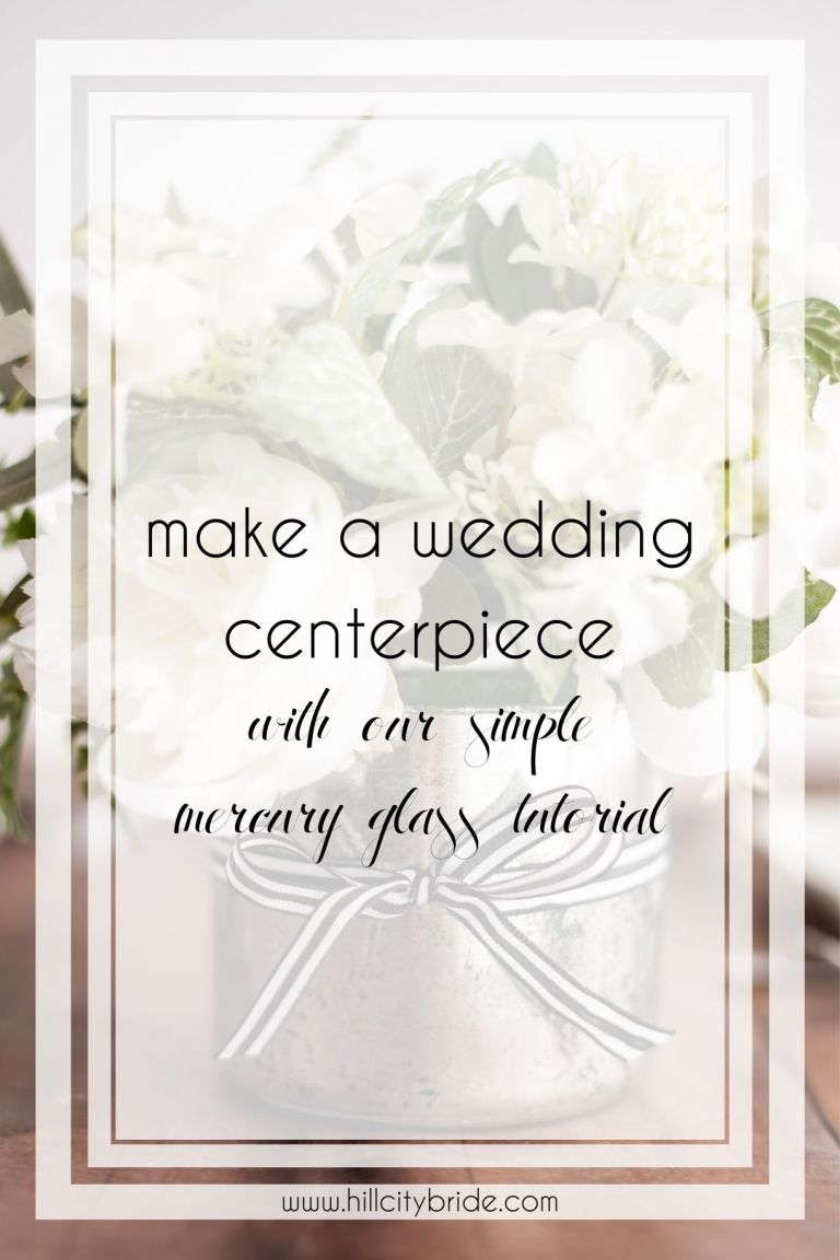 How to Make a Wedding Centerpiece With Our Easy Mercury Glass DIY