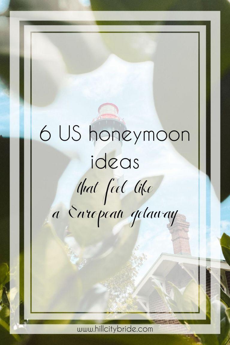 6 US Honeymoon Ideas That Only Feel Like a Fabulous European Getaway