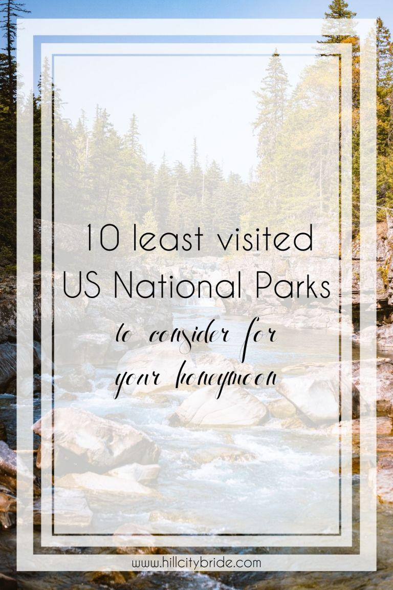 Plan a Great Honeymoon in One of the 10 Least Visited National Parks