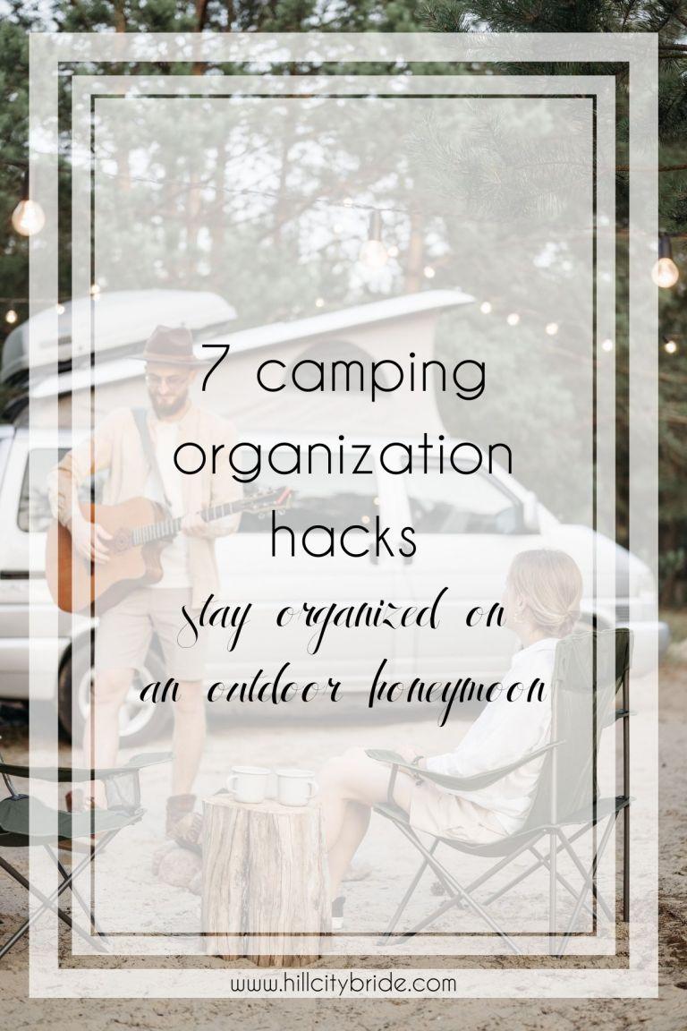 7 Simple Camping Organization Hacks for a Fabulous Outdoor Honeymoon
