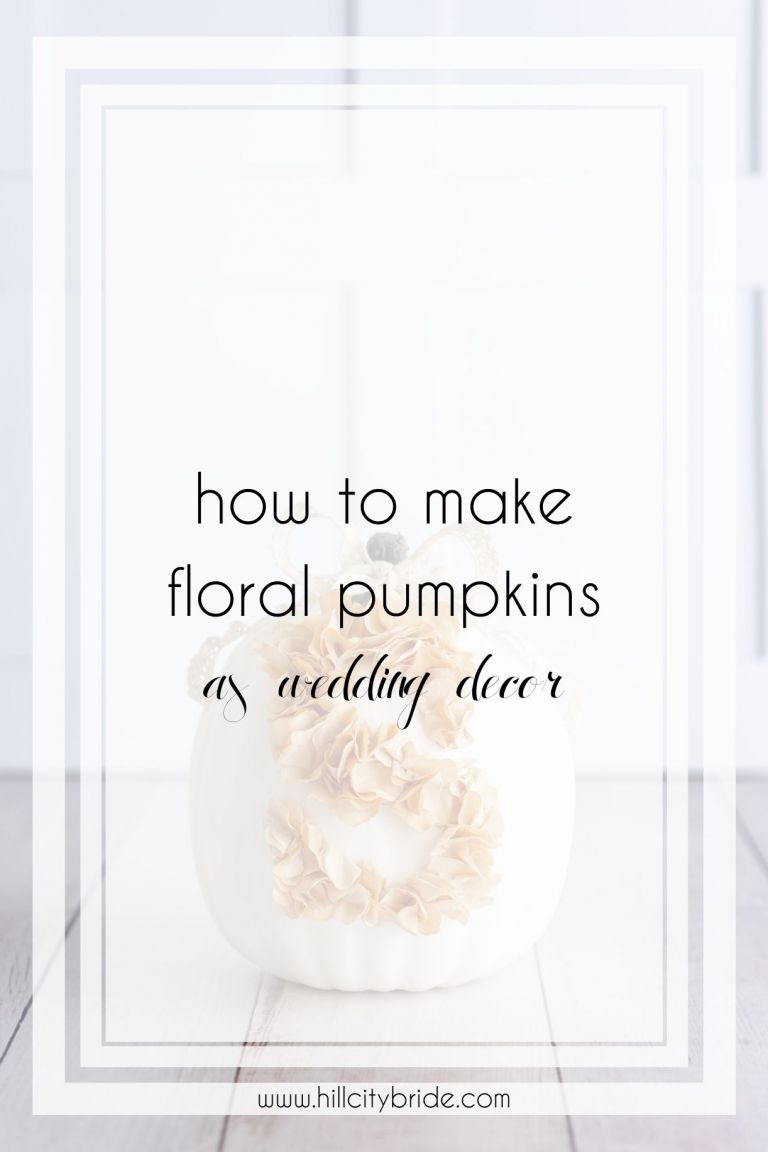 How to Make Floral Pumpkins to Beautifully Enhance Your Big Day